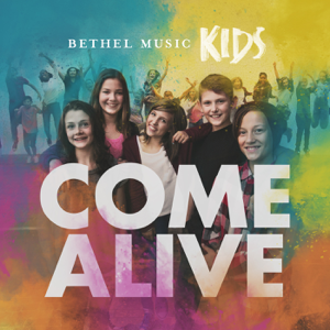Bethel Music Kids - Come Alive (Deluxe Version)