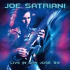 Live In San Jose '88 - The Cabaret, San Jose, CA, USA 14th April 1988 (Remastered) [Live], Joe Satriani