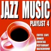 Jazz Music Playlist 4 (Coffee Cafe Dinner Cocktail Restaurant Background)