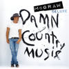 Damn Country Music (Deluxe Edition) - 添麥格羅