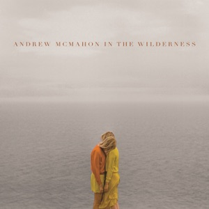 Andrew McMahon in the Wilderness (Deluxe Edition) Mp3 Download
