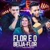 Flor e o Beija Flor Ao Vivo feat Marília Mendonça Single