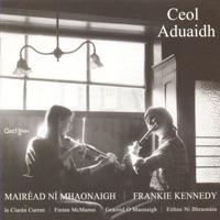 Ceol Aduaidh by Mairéad Ní Mhaonaigh & Frankie Kennedy on Apple Music