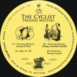 The Cyclist - Pressing Matters (Robag's Pinvoldex Sull NB)
