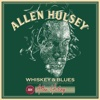 Whiskey & Blues - Allen Hulsey