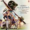 M.S. Dhoni: The Untold Story     songs