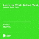 Leave the World Behind (feat. Deborah Cox) [Madeaux Remix] - Single
