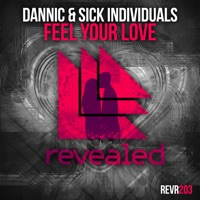 Sick Individuals & Dannic - Feel Your Love (Original Mix)
