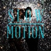 Slow Motion - Single - Largo