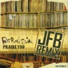 Praise You (JFB the Remixes), Fatboy Slim & JFB