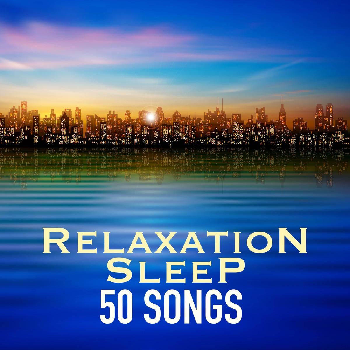 Relaxation Sleep 50 Songs - Instrumental Deep Sleeping