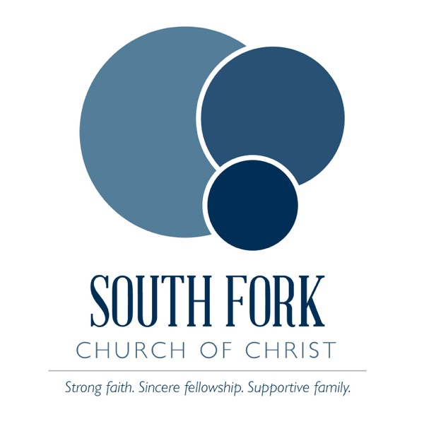 SOUTH FORK | Church of Christ Sermons