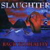Slaughter - Back to Reality kunstwerk
