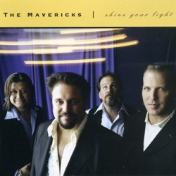 Shine Your Light - Single - The Mavericks Album Cover