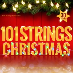 101 Strings Christmas - 30 Greatest Orchestral Holiday Favorites
