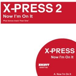 Now I'm On It - EP - X-Press 2 Album Cover