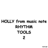 HOLLY from music note Rhythm Tools 2