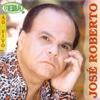 José Roberto Ao Vivo - Jose Roberto