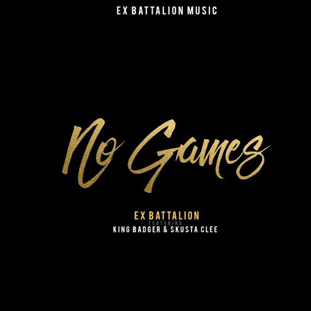 Song No Need Download: No Games (feat. King Badger & Skusta Clee)