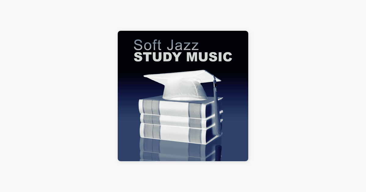 Soft Jazz Study Music: Smooth Instrumental Jazz to Help You Pass Test,  Mind Training, Piano Music to Focus, Improve Concentration by Easy Study