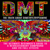 Colin Willis - DMT: The Truth About Dimethyltryptamine: The Ultimate Beginner's Guide to a Revolutionary Compound and Its Full Effects (Unabridged)  artwork