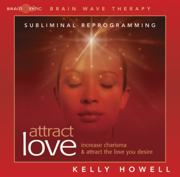 Attract Love - Kelly Howell - Kelly Howell