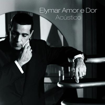 Amor e Dor Acústico - Elymar Santos