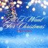 All I Want For Christmas - Single ジャケット写真