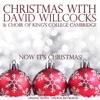 David Willcocks & Choir of King's College, Cambridge - Christmas With: David Willcocks & Choir of King's College Cambridge artwork