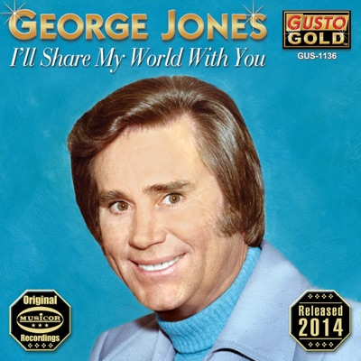 I'll Share My World With You - George Jones