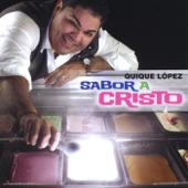 Sabor a Cristo - Quique Lopez