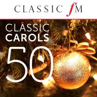 Various Artists - 50 Classic Carols (By Classic FM) artwork