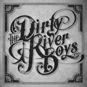 The Dirty River Boys - Thought I'd Let You Know