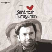 I Love Santhosh Narayanan-Santhosh Narayanan