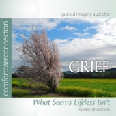 Comfortcareconnection - Grief: What Seems Lifeless Isn't