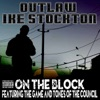 On the Block (feat. The Game) - Single, Outlaw Ike Stockton