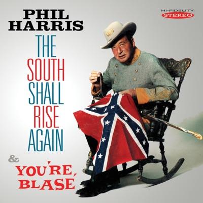 The South Shall Rise Again/You're Blasé - Phil Harris