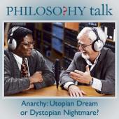 Anarchy: Utopian Dream or Dystopian Nightmare? (feat. James Martel)