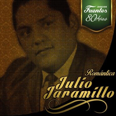 Romántica: Julio Jaramillo - Julio Jaramillo