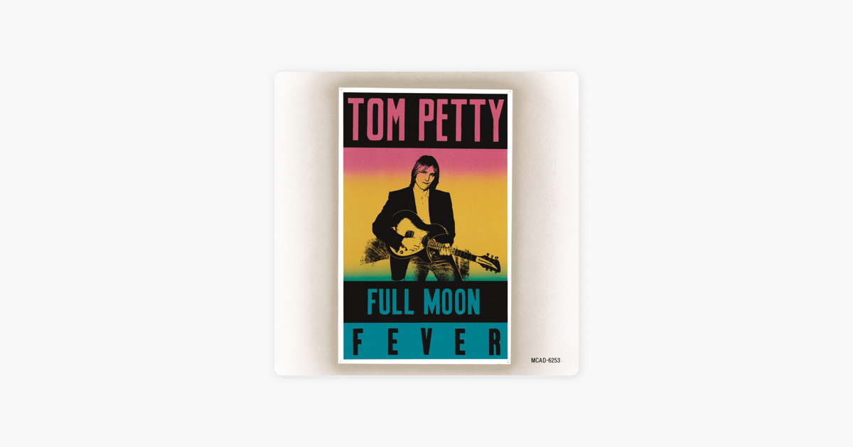 Full Moon Fever By Tom Petty On Apple Music