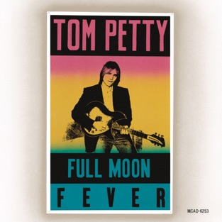 Full Moon Fever – Tom Petty