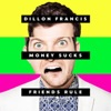 Money Sucks, Friends Rule, Dillon Francis