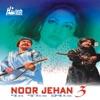 Noor Jehan (In the Mix, Pt. 3)