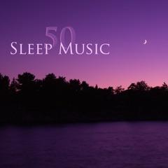 Sleep Music 50 - Relaxing Sleeping Music and Yoga Meditation Sleep Music for Falling Asleep Quickly