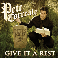 Pete Correale - Give It a Rest artwork