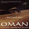 Rory Patrick Allen - Oman: Under Arabian Skies (Unabridged) artwork