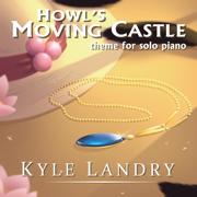 Howl's Moving Castle Theme - Kyle Landry - Kyle Landry