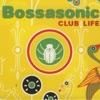 Bossasonic - Wicked Game