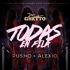 Todas En Fila feat Alexio Pusho Single