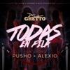 Todas En Fila (feat. Alexio & Pusho) - Single, De La Ghetto, Mambo Kingz & DJ Luian